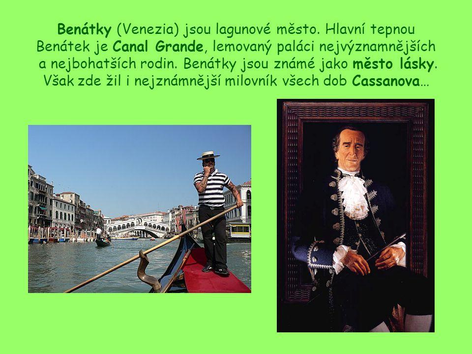 Benátky (Venezia) jsou lagunové město.