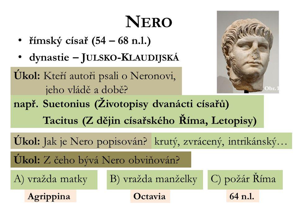 64 n.l.OctaviaAgrippina N ERO římský císař (54 – 68 n.l.) dynastie – J ULSKO -K LAUDIJSKÁ Obr.