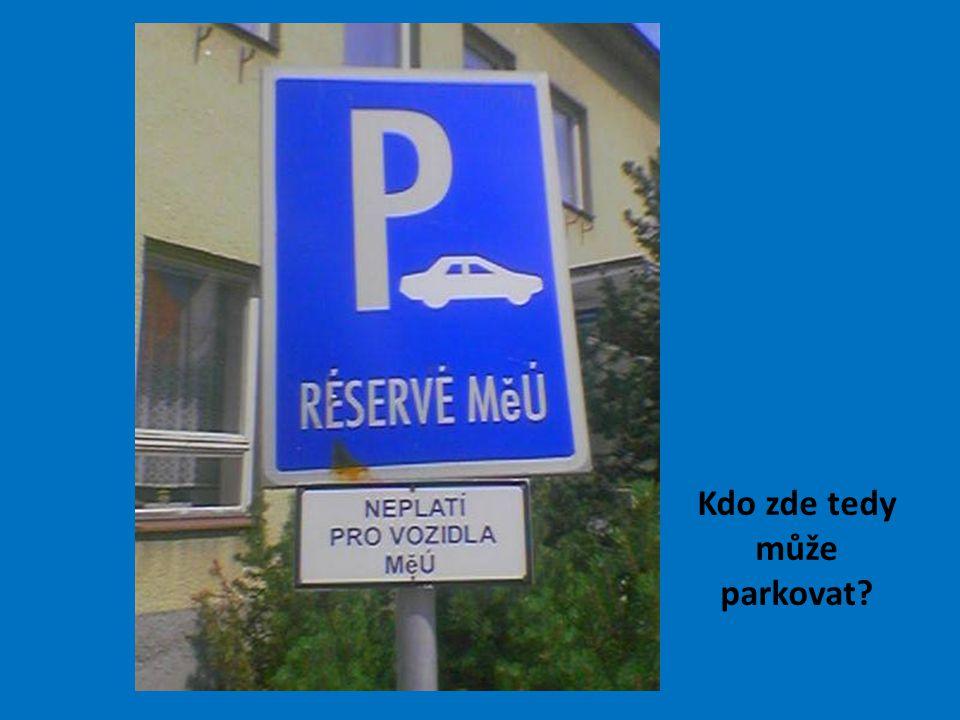Kdo zde tedy může parkovat?