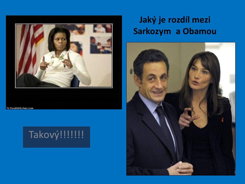 Jaký je rozdíl mezi Sarkozym a Obamou Takový!!!!!!!