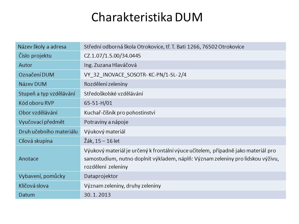 Charakteristika DUM Název školy a adresaStřední odborná škola Otrokovice, tř. T. Bati 1266, 76502 Otrokovice Číslo projektuCZ.1.07/1.5.00/34.0445 /3 A