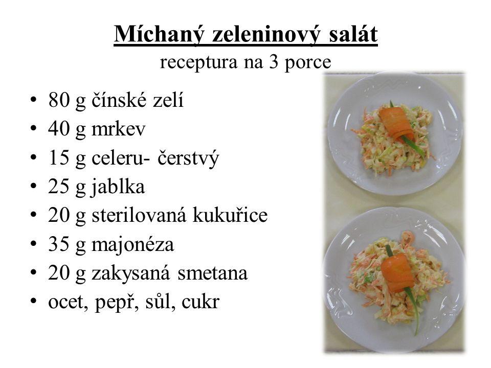 Míchaný zeleninový salát receptura na 3 porce 80 g čínské zelí 40 g mrkev 15 g celeru- čerstvý 25 g jablka 20 g sterilovaná kukuřice 35 g majonéza 20