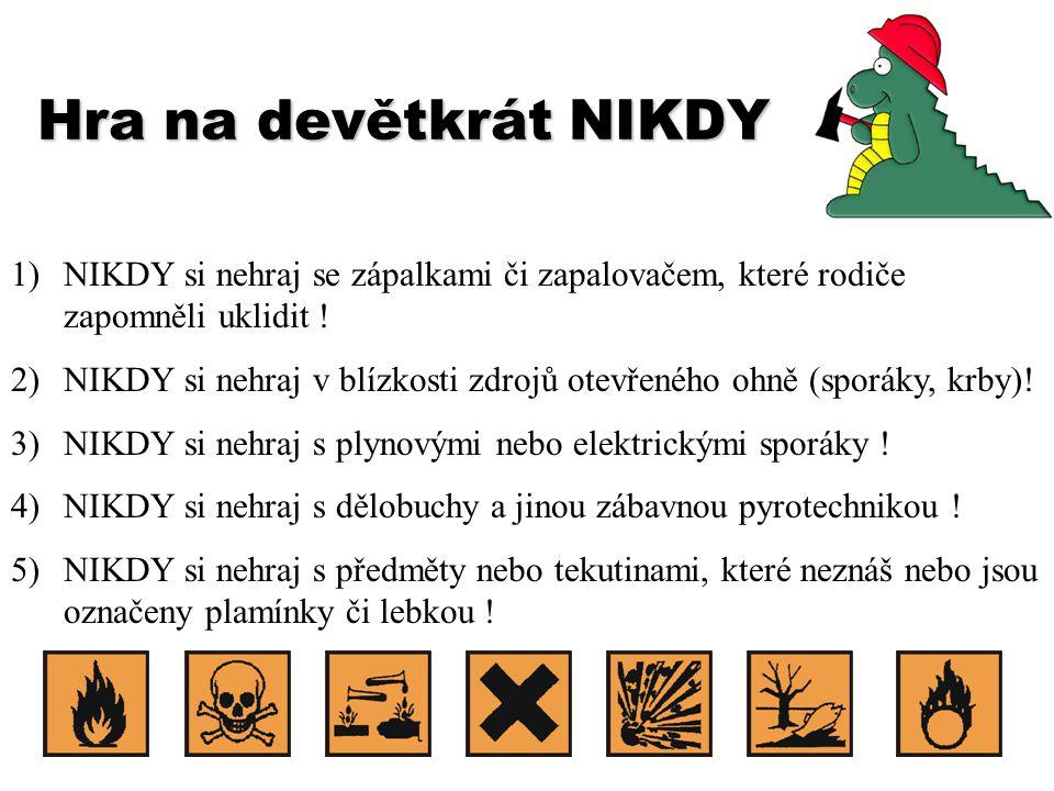 Hra na devětkrát NIKDY 6)NIKDY si nehraj s elektrickými dráty od světel nebo el.