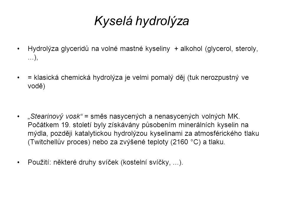 Kyselá hydrolýza Hydrolýza glyceridů na volné mastné kyseliny + alkohol (glycerol, steroly,...), = klasická chemická hydrolýza je velmi pomalý děj (tu