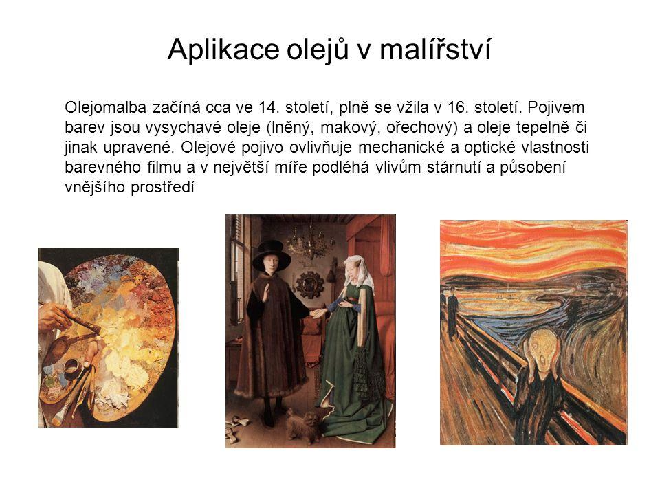 Aplikace olejů v malířství Olejomalba začíná cca ve 14. století, plně se vžila v 16. století. Pojivem barev jsou vysychavé oleje (lněný, makový, ořech