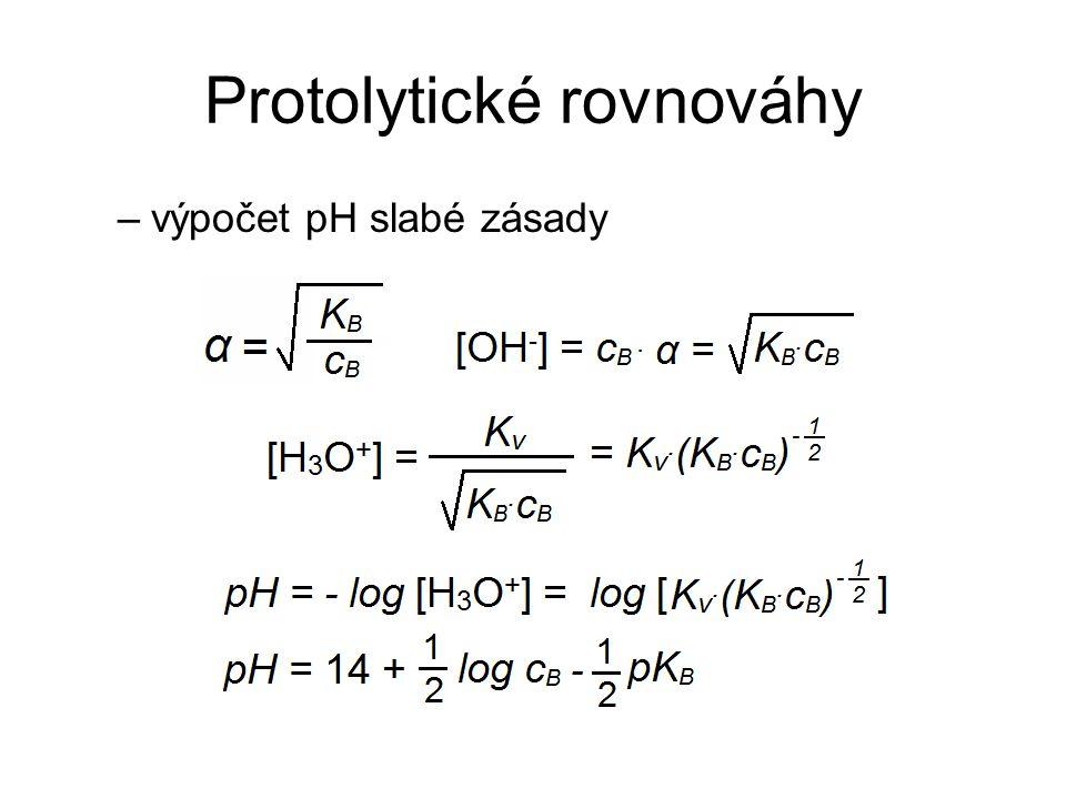Protolytické rovnováhy –výpočet pH slabé zásady