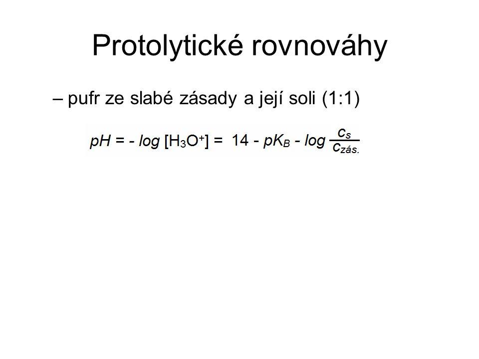 Protolytické rovnováhy –pufr ze slabé zásady a její soli (1:1)