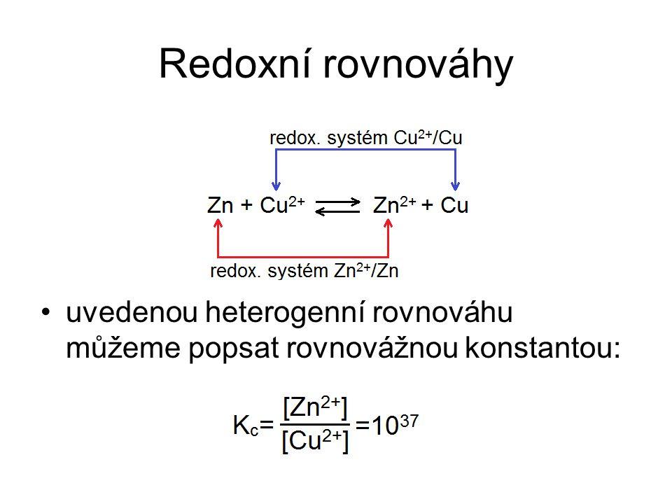 Redoxní rovnováhy uvedenou heterogenní rovnováhu můžeme popsat rovnovážnou konstantou: