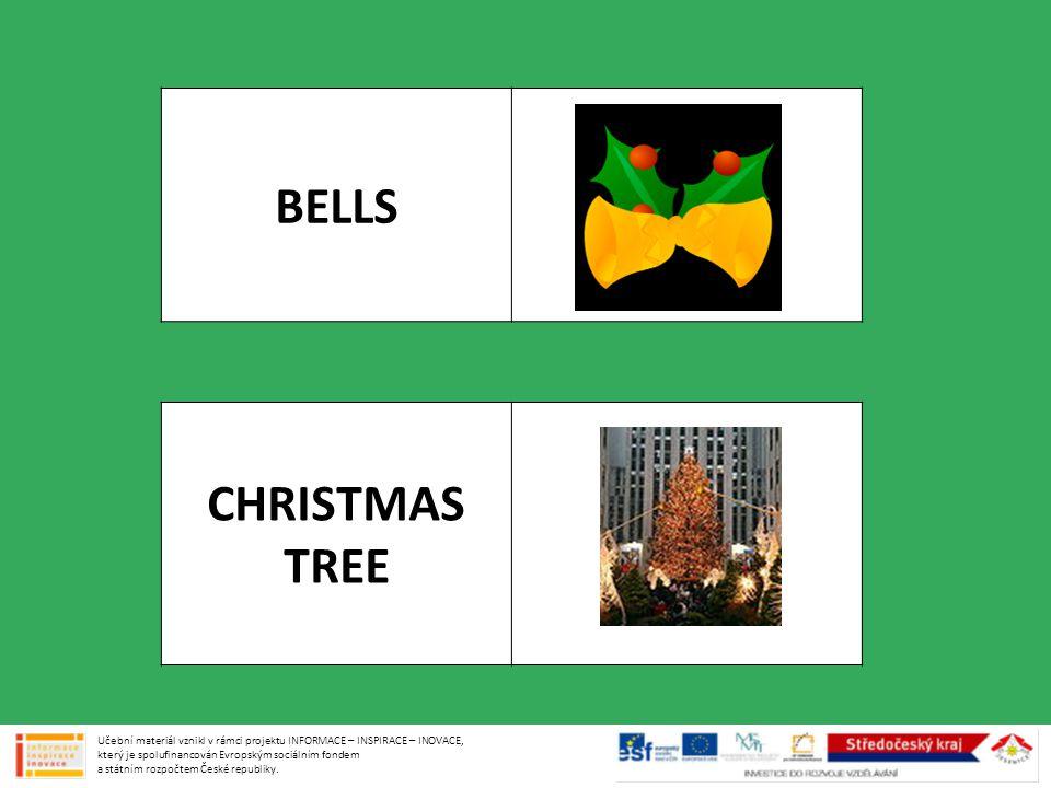 BELLS CHRISTMAS TREE Učební materiál vznikl v rámci projektu INFORMACE – INSPIRACE – INOVACE, který je spolufinancován Evropským sociálním fondem a státním rozpočtem České republiky.