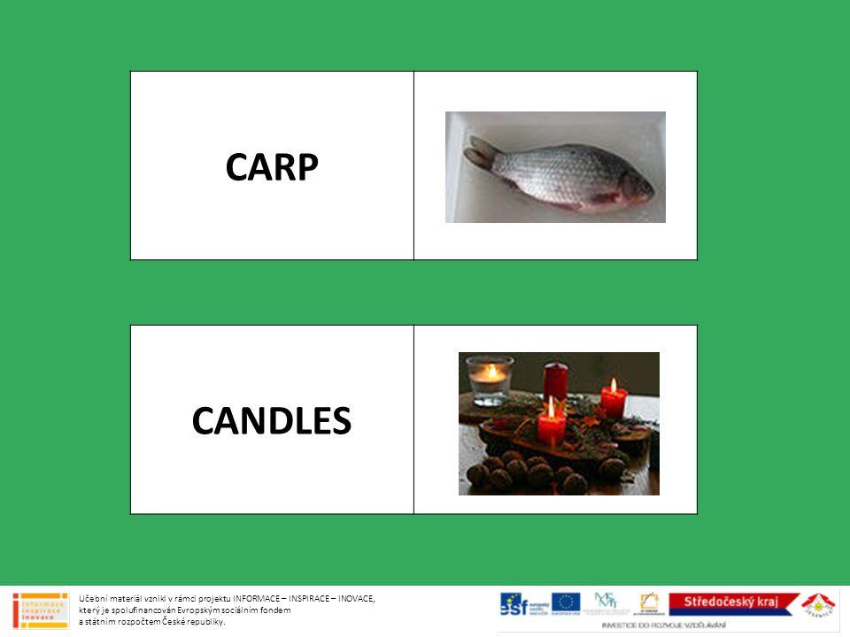 CARP CANDLES Učební materiál vznikl v rámci projektu INFORMACE – INSPIRACE – INOVACE, který je spolufinancován Evropským sociálním fondem a státním rozpočtem České republiky.