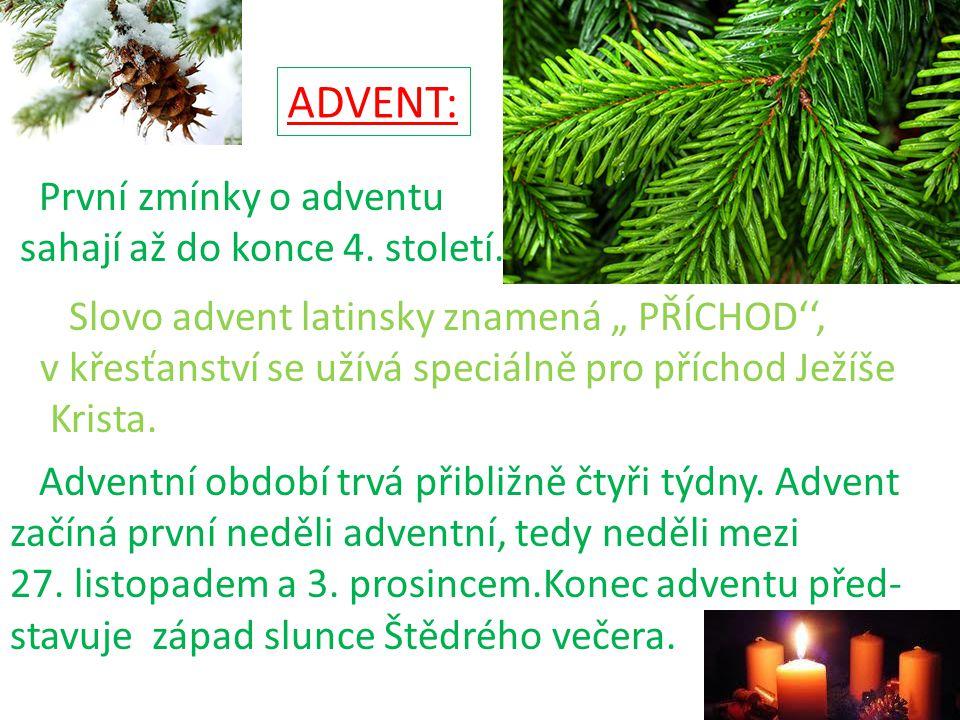 ADVENT: První zmínky o adventu sahají až do konce 4.