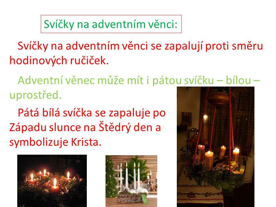 Svíčky na adventním věnci se zapalují proti směru hodinových ručiček.
