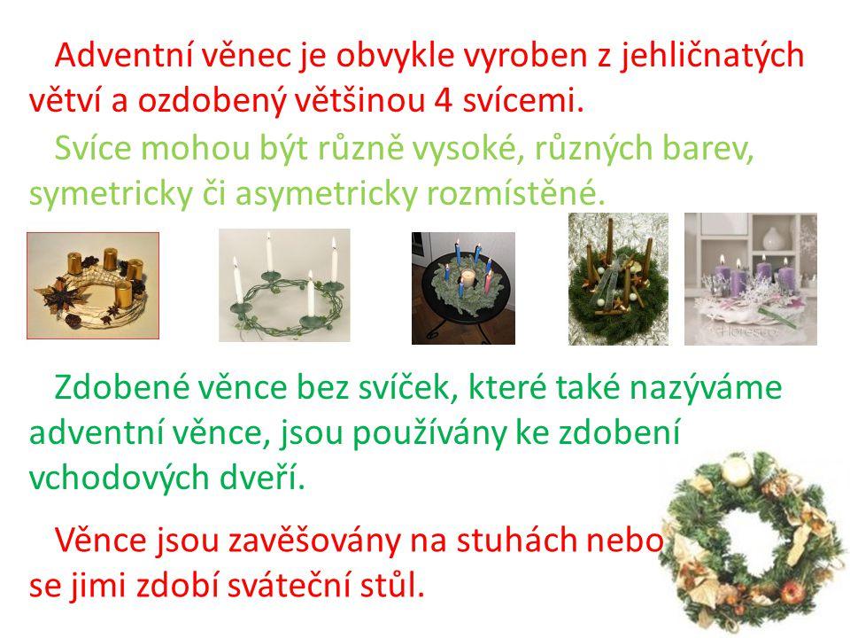 Adventní věnec je obvykle vyroben z jehličnatých větví a ozdobený většinou 4 svícemi.