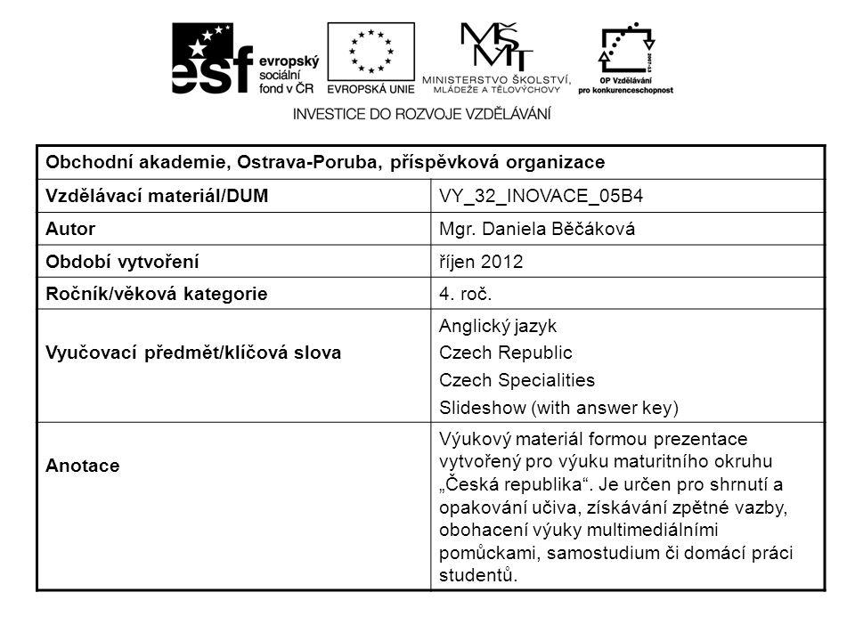 Obchodní akademie, Ostrava-Poruba, příspěvková organizace Vzdělávací materiál/DUMVY_32_INOVACE_05B4 AutorMgr.