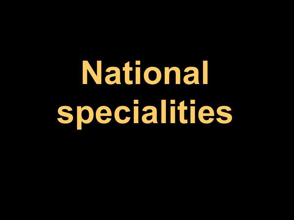 National specialities