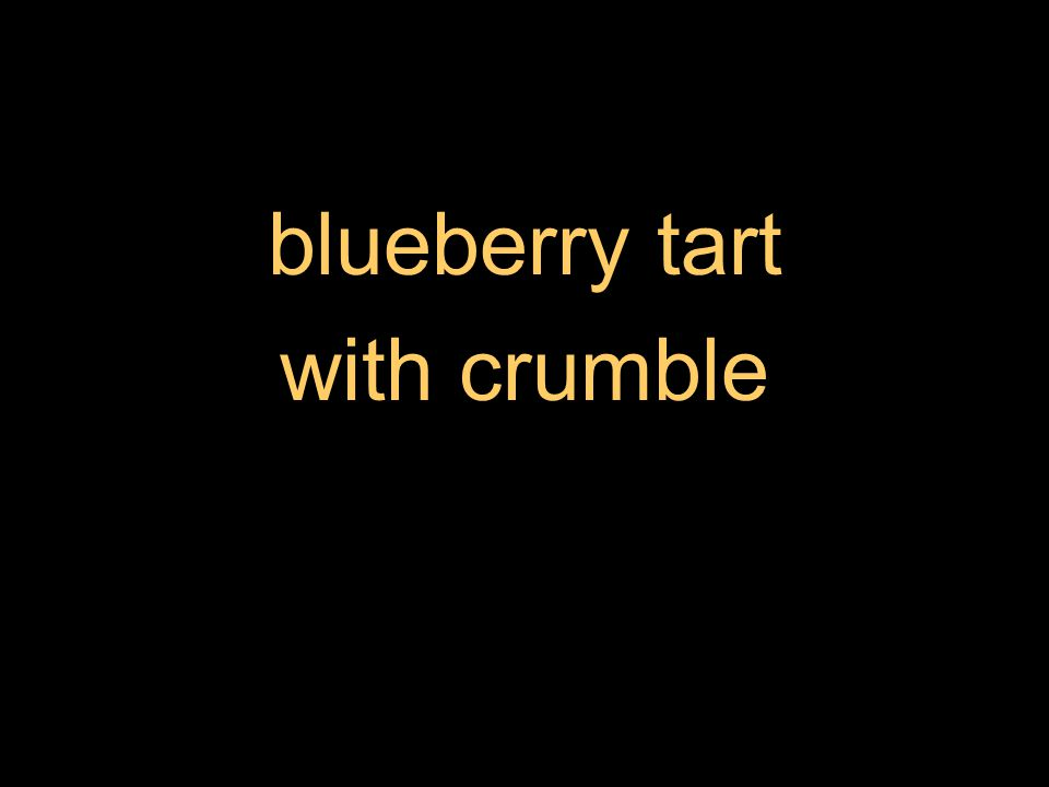 blueberry tart with crumble