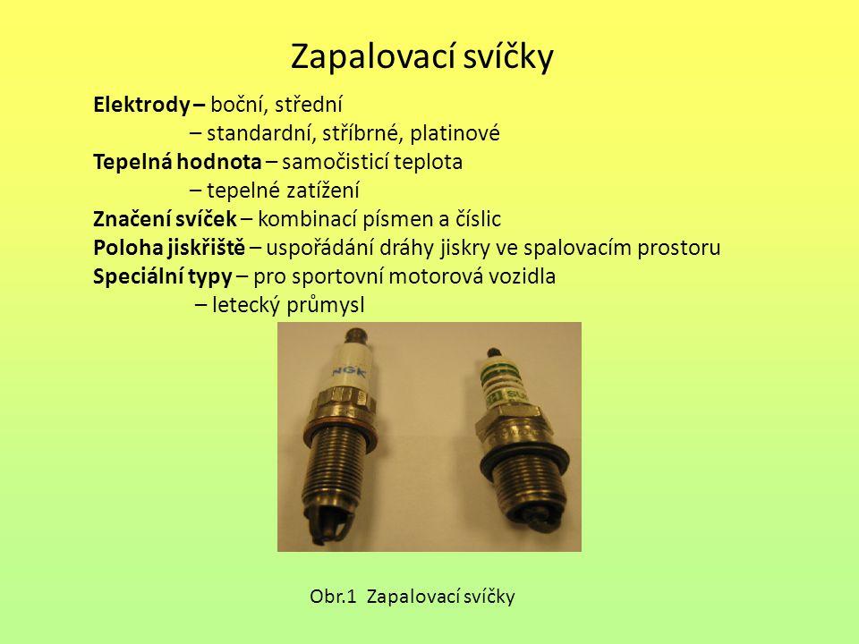 Zapalovací svíčky Elektrody – boční, střední – standardní, stříbrné, platinové Tepelná hodnota – samočisticí teplota – tepelné zatížení Značení svíček