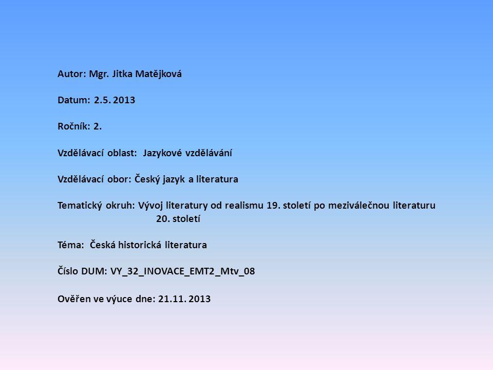Autor: Mgr. Jitka Matějková Datum: 2.5. 2013 Ročník: 2.