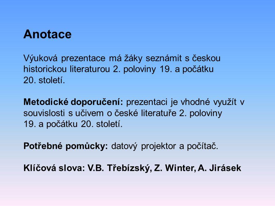Anotace Výuková prezentace má žáky seznámit s českou historickou literaturou 2.