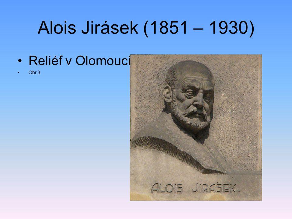 Alois Jirásek (1851 – 1930) Reliéf v Olomouci Obr.3