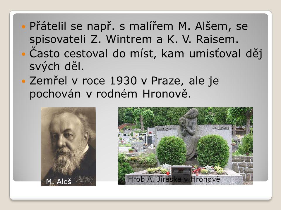 Přátelil se např. s malířem M. Alšem, se spisovateli Z. Wintrem a K. V. Raisem. Často cestoval do míst, kam umisťoval děj svých děl. Zemřel v roce 193