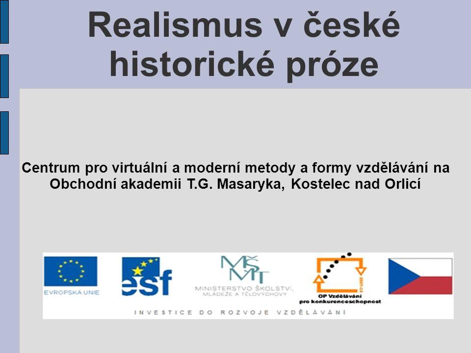 Realismus v historické próze první historické prózy čes.