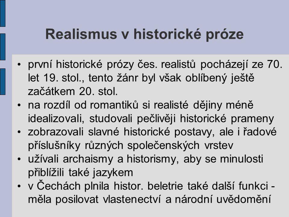 Václav Beneš Třebízský (1849-1884) katolický kněz, autor historické prózy, nejoblíbenější spisovatel své doby psal hlavně povídky, vydával je v časopise Lumír je pro něho typický soucit s utlačovanými a trpícími historicky byl přesnější než A.