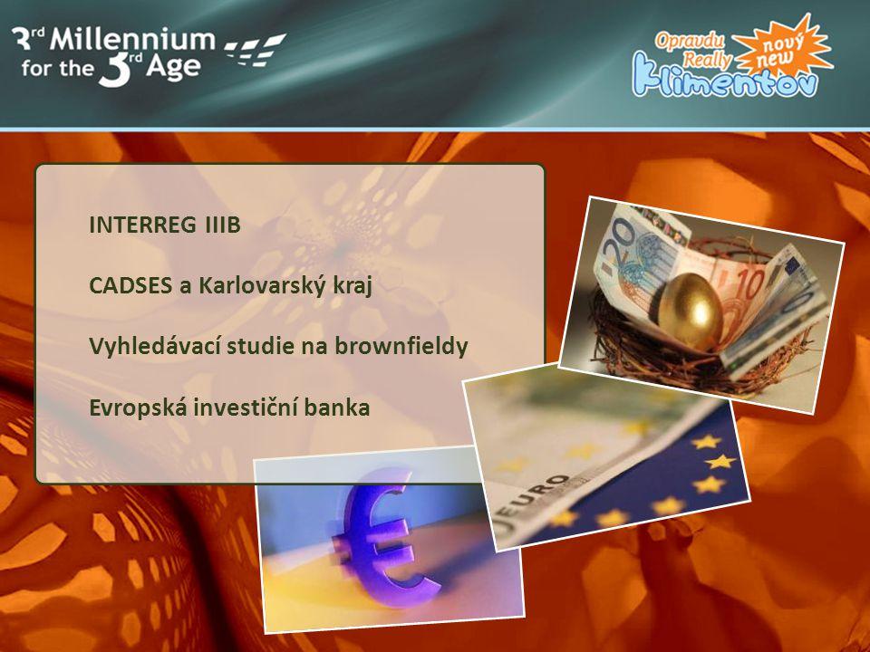 INTERREG IIIB CADSES a Karlovarský kraj Vyhledávací studie na brownfieldy Evropská investiční banka