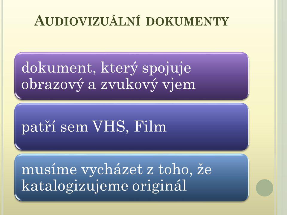 RŮZNÉ DRUHY ( SPECIFICKÉ OZNAČENÍ DRUHU DOKUMENTU ): 2 kratší nesvinutý filmový pás mikrofilmový proužek listový film s určitým počtem mikrosnímků – název a jiné bibliografické údaje bývají čitelné pouhým okem – bez zvětšení ve speciálním přístroji mikrofiš