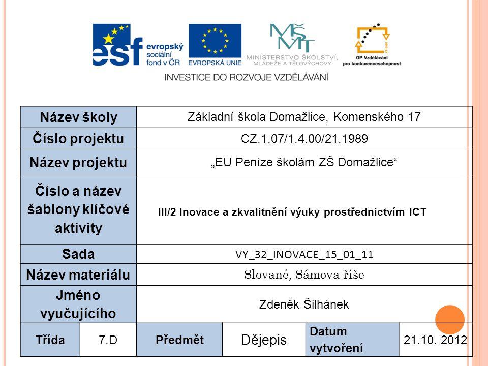 POČÁTKY ČESKÝCH DĚJIN Vzdělávací oblast: Vzdělávací obor: Tematický kruh: Určeno pro: Anotace:  Člověk a společnost  Dějepis  Raný středověk  7.