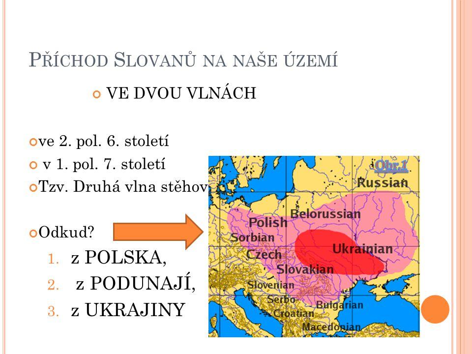 P ŘÍCHOD S LOVANŮ NA NAŠE ÚZEMÍ ve 2. pol. 6. století v 1.