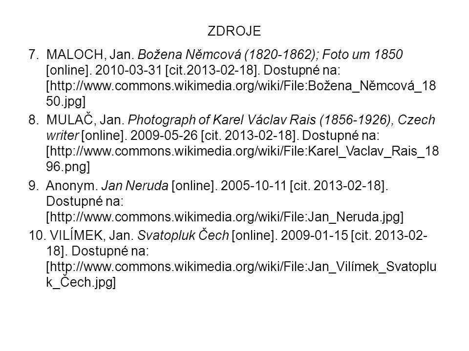 ZDROJE 7. MALOCH, Jan. Božena Němcová (1820-1862); Foto um 1850 [online]. 2010-03-31 [cit.2013-02-18]. Dostupné na: [http://www.commons.wikimedia.org/
