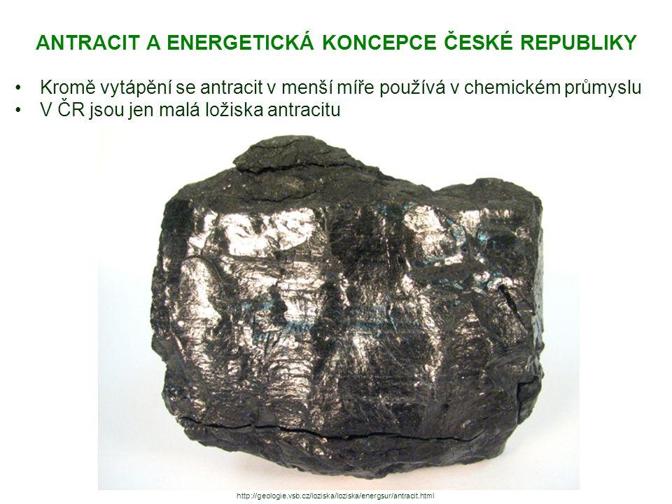 ANTRACIT A ENERGETICKÁ KONCEPCE ČESKÉ REPUBLIKY Přestože v současnosti se na pokrytí energetických nároků ČR podílí uhlí v nejvyšší míře (především hnědé uhlí), je potřebné počítat s tím, že zásoby uhlí se vyčerpávají Proto energetická koncepce ČR (aktualizace z roku 2013) počítá s tím, že v roce 2040 by v ČR mělo dodávat kolem 17% energie, z toho více než polovinu uhlí hnědé http://www.krusnohorsky.cz/2009/05/10/podkrusnohorske-promeny-jezera-nahradi-doly/