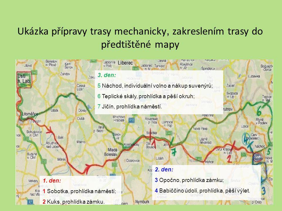 Ukázka přípravy trasy mechanicky, zakreslením trasy do předtištěné mapy 2. den: 3 Opočno, prohlídka zámku; 4 Babiččino údolí, prohlídka, pěší výlet. 1