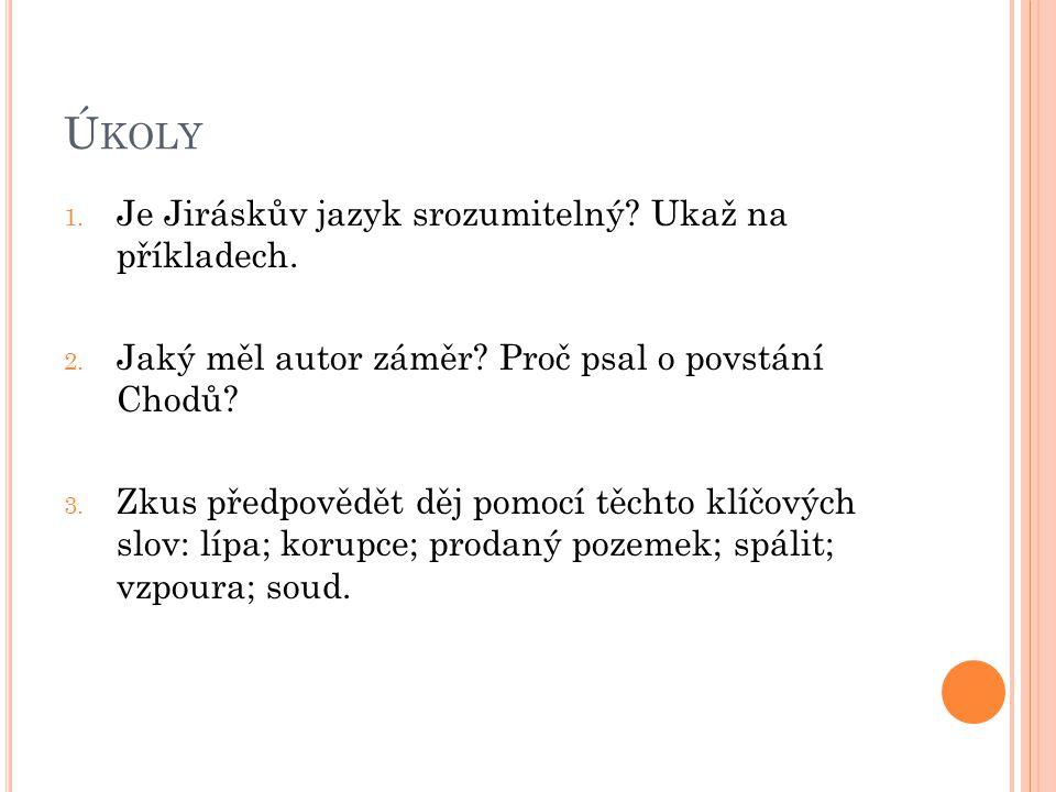 Ú KOLY 1. Je Jiráskův jazyk srozumitelný. Ukaž na příkladech.