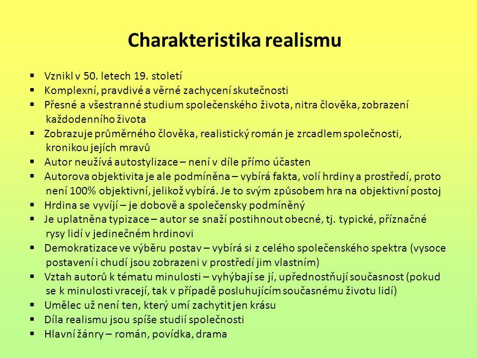 Typy realismu  Klasický – vznikl v 50.letech 19.