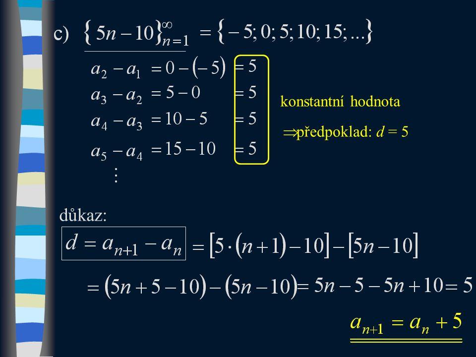 důkaz: konstantní hodnota  předpoklad: d = 5