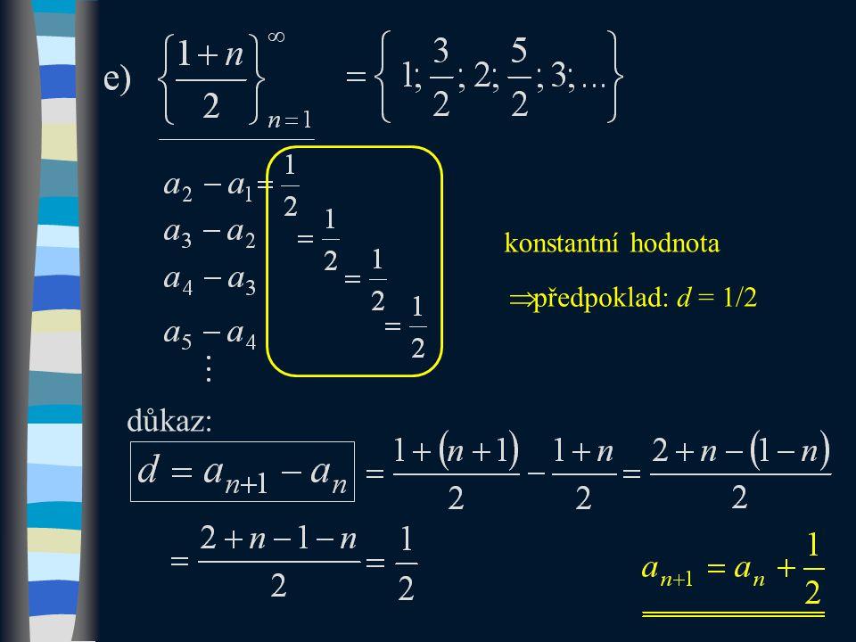 důkaz: konstantní hodnota  předpoklad: d = 1/2