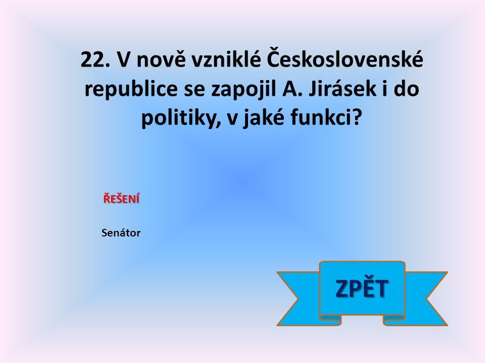22. V nově vzniklé Československé republice se zapojil A.