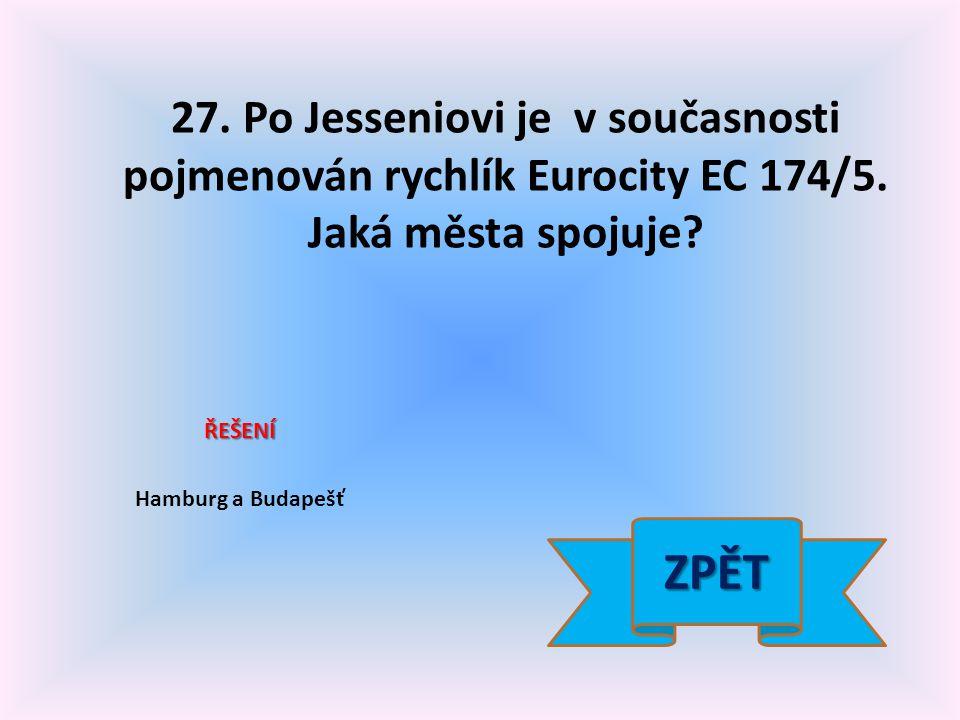 27. Po Jesseniovi je v současnosti pojmenován rychlík Eurocity EC 174/5.