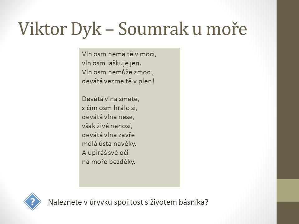 Viktor Dyk – Soumrak u moře Naleznete v úryvku spojitost s životem básníka.