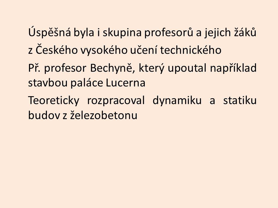 Úspěšná byla i skupina profesorů a jejich žáků z Českého vysokého učení technického Př.