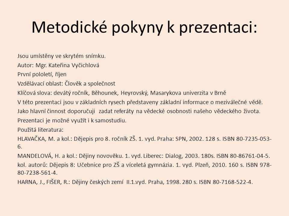 Metodické pokyny k prezentaci: Jsou umístěny ve skrytém snímku.