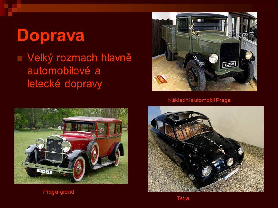 Doprava Velký rozmach hlavně automobilové a letecké dopravy Praga-grand Nákladní automobil Praga Tatra