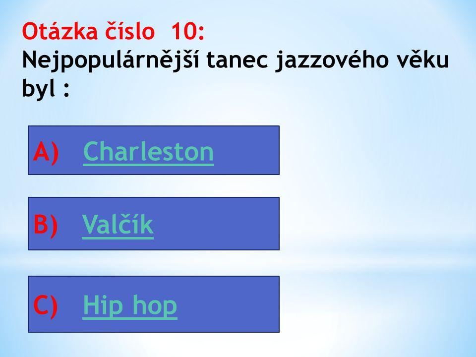 Otázka číslo 9: Jazz vznikl ve dvacátých letech v: A B C USA Evropě Africe
