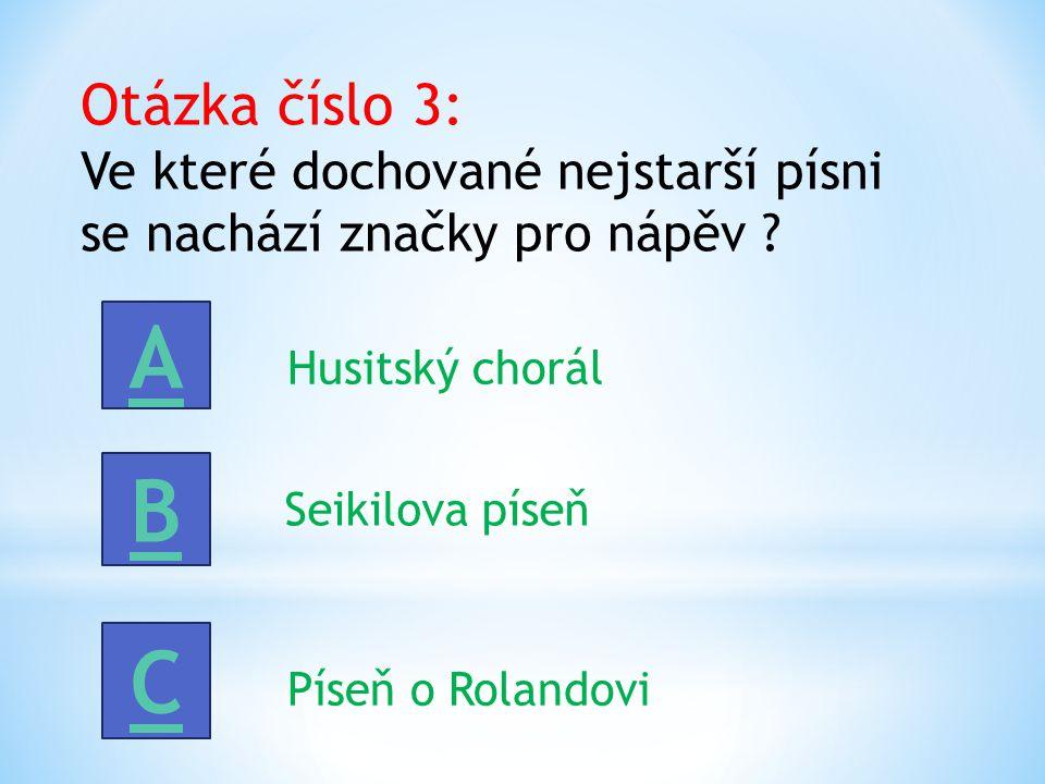 Otázka číslo 2: V žesťových nástrojích vzniká tón : A Nárazem vzduchu na hranu otvoru.