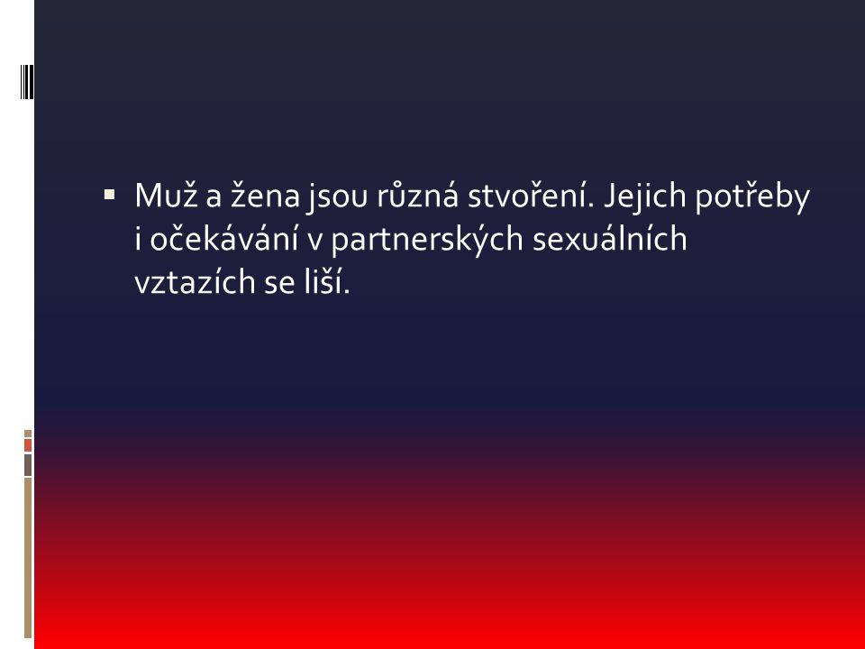  Muž a žena jsou různá stvoření. Jejich potřeby i očekávání v partnerských sexuálních vztazích se liší.