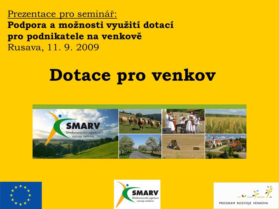 Prezentace pro seminář: Podpora a možnosti využití dotací pro podnikatele na venkově Rusava, 11.