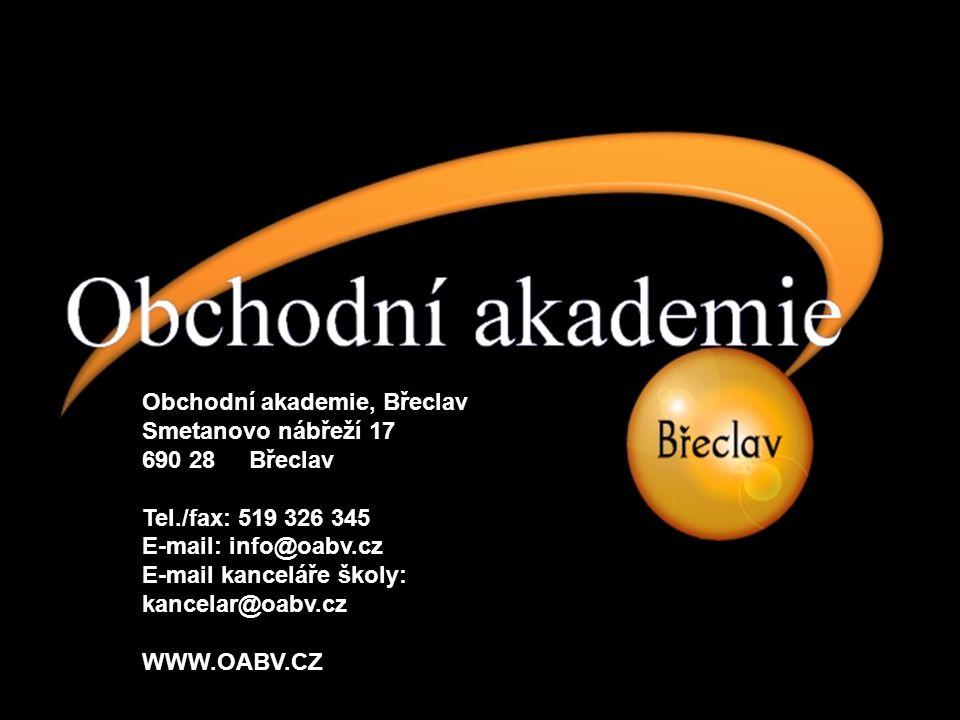 Obchodní akademie, Břeclav Smetanovo nábřeží 17 690 28 Břeclav Tel./fax: 519 326 345 E-mail: info@oabv.cz E-mail kanceláře školy: kancelar@oabv.cz WWW.OABV.CZ