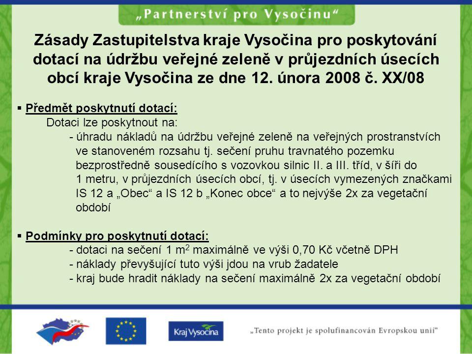 Zásady Zastupitelstva kraje Vysočina pro poskytování dotací na údržbu veřejné zeleně v průjezdních úsecích obcí kraje Vysočina ze dne 12.